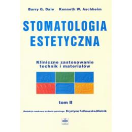 Stomatologia estetyczna t. 1-2 Kliniczne zastosowanie technik i materiałów