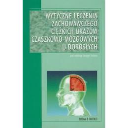 Wytyczne leczenia zachowawczego ciężkich urazów czaszkowo-mózgowych u dorosłych