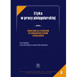Etyka w pracy pielęgniarskiej Podręcznik dla studentów pielęgniarskich studiów licencjackich