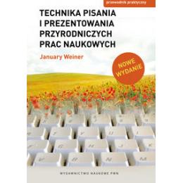 Technika pisania i prezentowania przyrodniczych prac naukowych Przewodnik praktyczny