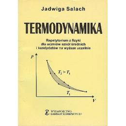 Termodynamika Repetytorium z fizyki dla uczniów szkół średnich i kandydatów na wyższe uczelnie