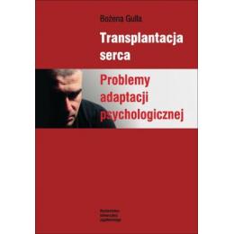Transplantacja serca Problemy adaptacji psychologicznej