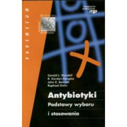 Antybiotyki. Podstawy wyboru i stosowania