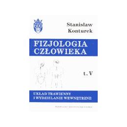 Fizjologia człowieka t. 5 Układ trawienny i wydzielanie wewnętrzne