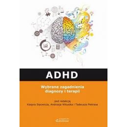 ADHD Wybrane zagadnienia diagnozy i terapii