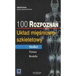 100 rozpoznań. Układ mięśniowo-szkieletowy