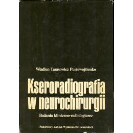 Kseroradiografia w neurochirurgii Badania kliniczno-radiologiczne