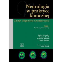 Neurologia w praktyce klinicznej t. 1 Zasady diagnostyki i postępowania