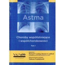 Astma Choroby współistniejące i współchorobowości Tom 1