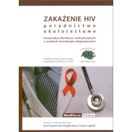 Zakażenie HIV. Poradnictwo okołotestowe Kompendium dla lekarzy i osób pracujących w punktach konsultacyjno-diagnostycznych