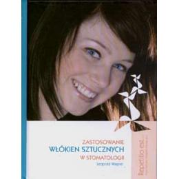 Zastosowanie włókien sztucznych w stomatologii (z DVD)