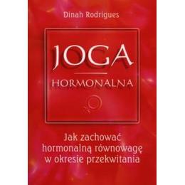 Joga hormonalna. Jak zachowaæ hormonaln¹ równowagê w okresie przekwitania