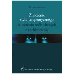 Znaczenie stylu terapeutycznego w leczeniu osób chorych na schizofrenię