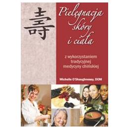 Pielêgnacja skóry i cia³a z wykorzystaniem tradycyjnej medycyny chiñskiej