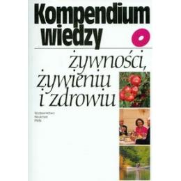 Kompendium wiedzy o ¿ywnoœci, ¿ywieniu i zdrowiu