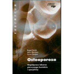 Osteoporoza Współpraca lekarza pierwszego kontaktu i specjalisty