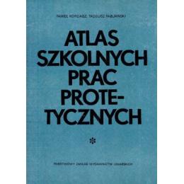 Atlas szkolnych prac protetycznych
