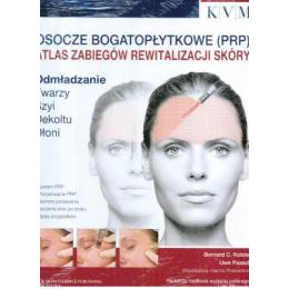 Osocze bogatopłytkowe (PRP) Atlas zabiegów rewitalizacji skóry