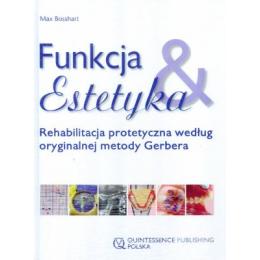 Funkcja & Estetyka Rehabilitacja protetyczna według oryginalnej metody Gerbera