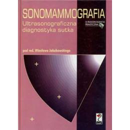 Sonomammografia. Ultrasonograficzna diagnostyka sutka