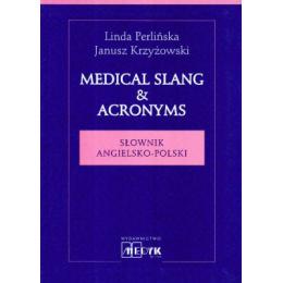 Medical Slang & Acronyms Słownik angielsko-polski