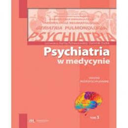 Psychiatria w medycynie t.3 Dialogi interdyscyplinarne
