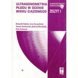 Ultrasonometria płodu w ocenie wieku ciążowego Zeszyt 1