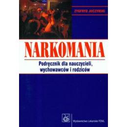 Narkomania Podręcznik dla nauczycieli, wychowawców i rodziców