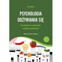 Psychologia odżywiania się Od zdrowych do zaburzonych zachowań żywieniowych