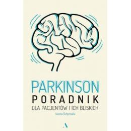 Parkinson Poradnik dla pacjentów i ich bliskich