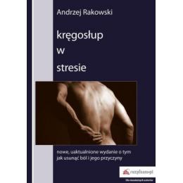 Kręgosłup w stresie  Jak usunąć ból i jego przyczyny