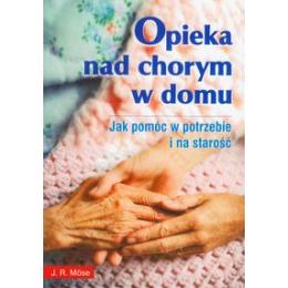 Opieka nad chorym w domu Jak pomóc w potrzebie i na starość