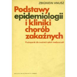 Podstawy epidemiologii i kliniki chorób zakaźnych Podręcznik dla średnich szkół medyczncyh