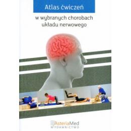 Atlas ćwiczeń w wybranych chorobach układu nerwowego