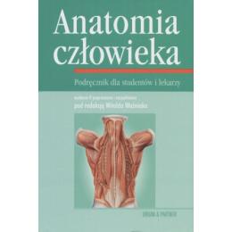 Anatomia człowieka Podręcznik dla studentów i lekarzy
