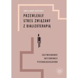 Przewlekły stres związany z dializoterapią Zastosowanie interwencji psychologicznych