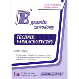 Technik farmaceutyczny Egzamin zawodowy Kwalifikacja Z.19 Zestawy testów i zadań praktycznych