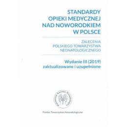 Standardy opieki medycznej nad noworodkiem w Polsce. Zalecenia Polskiego Towarzystwa Neonatologicznego. Wydanie III (2019 ) zakt