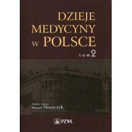 Dzieje medycyny w Polsce t.2  Lata 1914-1944
