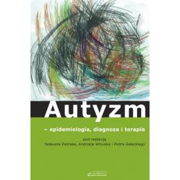Autyzm - epidemiologia, diagnoza i terapia