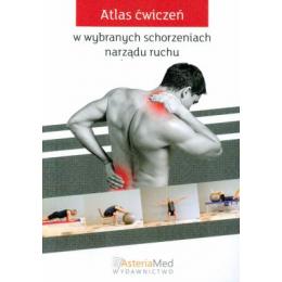 Atlas ćwiczeń w wybranych schorzeniach narządu ruchu