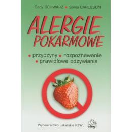 Alergie pokarmowe Przyczyny, rozpoznawanie, prawidłowe odżywianie