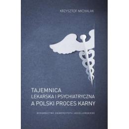 Tajemnica lekarska i psychiatryczna a polski proces karny