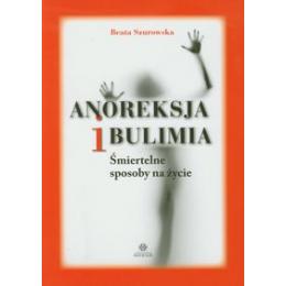 Anoreksja i bulimia Śmiertelne sposoby na życie