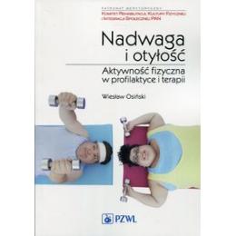 Nadwaga i otyłość  Aktywność fizyczna w profilaktyce i terapii