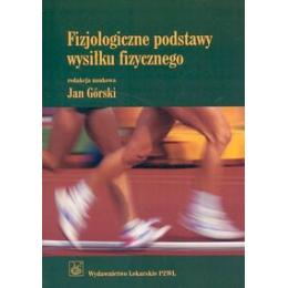 Fizjologiczne podstawy wysiłku fizycznego Podręcznik dla studentów akademii wychowania fizycznego i akademii medycznych
