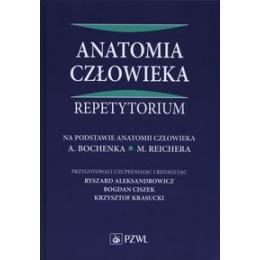 Anatomia człowieka Repetytorium na podstawie Anatomii człowieka A. Bochenka i M. Reichera