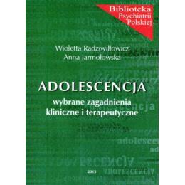 Adolescencja wybrane zagadnienia kliniczne i terapeutyczne