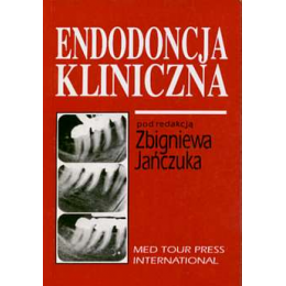 Endodoncja kliniczna Materiały z Seminarium Szkoleniowego w Szczecinie 8-9 czerwca 1993 r.