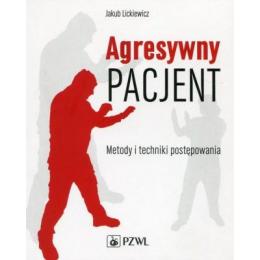 Agresywny pacjent  Metody i techniki postępowania